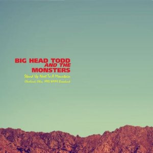 Big Head Todd And The Monsters - Stand Up Next To A Mountain [WEB] (2020)