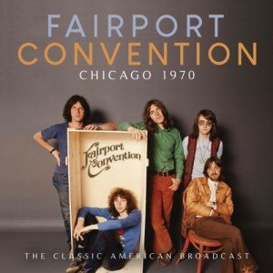 Fairport Convention - Chicago 1970 [WEB] (2020)