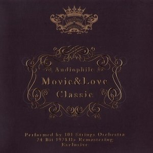 101 Strings Orchestra - Audiophile: Movie & Love Classic (2011)