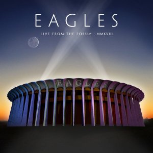 Eagles - Live From The Forum MMXVIII [HD Tracks] (2020)
