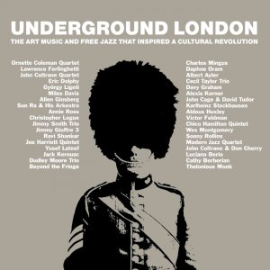 VA - Underground London (The Art Music And Free Jazz That Inspired A Cultural Revolution) [WEB] (2020) 3CD