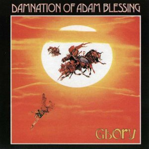 Damnation of Adam Blessing / Glory - Glory (1973) (Reissue, 2004)