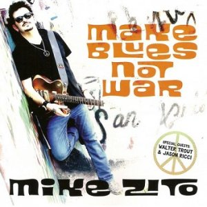 Mike Zito - Make Blues Not War [CD-Rip] (2016)