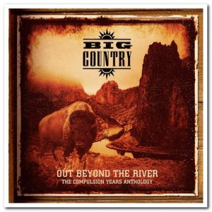 Big Country - Out Beyond The River: The Compulsion Years Anthology (2020)