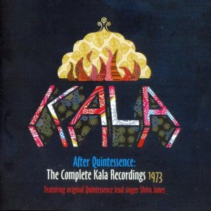 Kala - After Quintessence: The Complete Kala Recordings 1973 (2010)