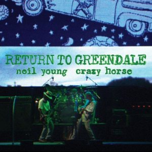 Neil Young & Crazy Horse - Return to Greendale [WEB] (2020)
