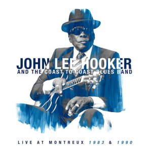 John Lee Hooker and the Coast to Coast Blues Band – Live at Montreux [1983/1990] [WEB] (Remastered, 2020)