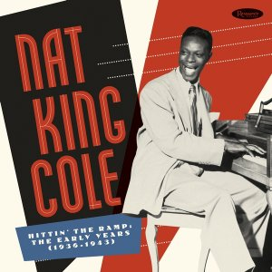 Nat King Cole - Hittin' The Ramp: The Early Years (1936-1943) (2019) Box Set 7CD
