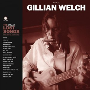 Gillian Welch - Boots No. 2 The Lost Songs Vol.3 [WEB] (2020)