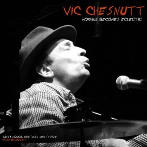 Vic Chesnutt - Morning Becomes Eclectic [WEB] (2020)