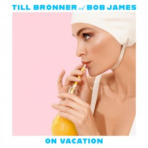 Till Bronner & Bob James - On Vacation [HDtracks] (2020)