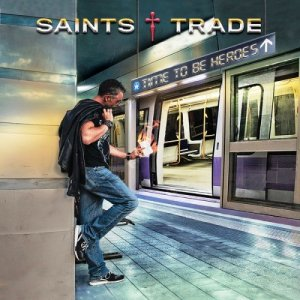 Saints Trade - Time To Be Heroes (2019)