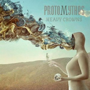 Protomythos - Heavy Crowns [WEB] (2019)