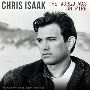 Chris Isaak - The World Was On Fire [WEB] (2019)