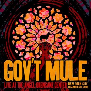 Gov't Mule - Live at the Angel Orensanz Center, New York City, NY, December 28, 2008 [WEB] (2020)