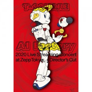 T-SQUARE - T-SQUARE 2020 Live Streaming Concert AI Factory at ZeppTokyo [WEB] (2020)
