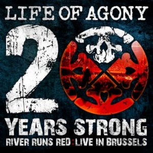 Life of Agony - 20 Years Strong (River Runs Red Live In Brussels) (2010) [DVD5]