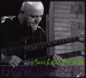 Frank Gambale - Best of Jazz Rock Fusion (2006)