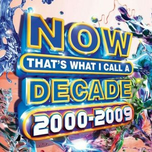 VA - Now Thats What I Call a Decade 2000-2009 [WEB] (2020)