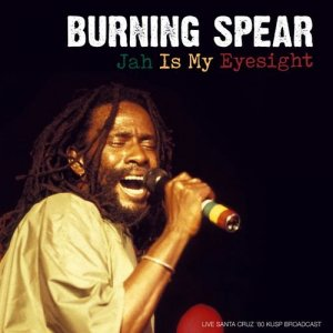 Burning Spear - Jah Is My Eyesight (Live Santa Cruz 80) [WEB] (2021)