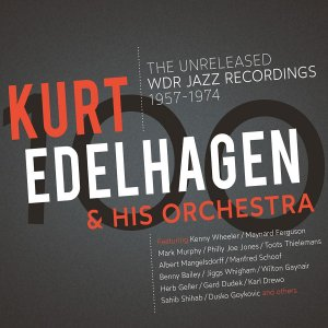 Kurt Edelhagen & His Orchestra - The Unreleased WDR Jazz Recordings 1957-1974  [WEB] (2021) 3CD