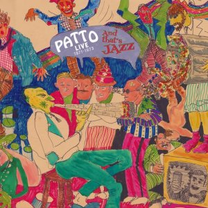 Patto - And That's Jazz Live at the Torrington, London, January 21, 1973 [WEB] (2021)