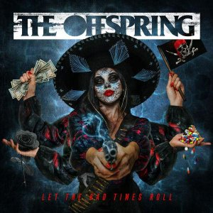 The Offspring - Let The Bad Times Roll [HD Tracks] (2021)